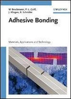 Adhesive Bonding: Adhesives, Applications And Processes