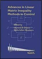 Advances In Linear Matrix Inequality Methods In Control (Advances In Design And Control)