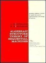 Algebraic Structure Theory Of Sequential Machines (Prentice-Hall International Series In Applied Mathematics)