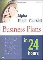 Alpha Teach Yourself Business Plans In 24 Hours
