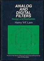 Analog And Digital Filters: Design And Realization (Prentice-Hall Series In Electrical And Computer Engineering)