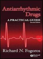 Antiarrhythmic Drugs: A Practical Guide (2nd Edition)