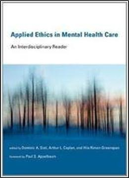 Applied Ethics In Mental Health Care: An Interdisciplinary Reader