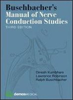 Buschbacher's Manual Of Nerve Conduction Studies (3rd Edition)