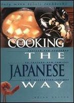 Cooking The Japanese Way: Revised And Expanded To Include New Low-Fat And Vegetarian Recipes