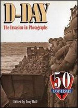 D-day: The Invasion In Photographs
