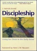 Discipleship : Living For Christ In The Daily Grind