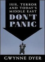 Don't Panic: Isis, Terror And Today's Middle East