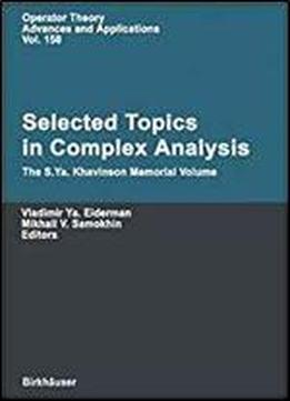 Elected Topics In Complex Analysis: The S. Ya. Khavinson Memorial Volume (operator Theory: Advances And Applications)