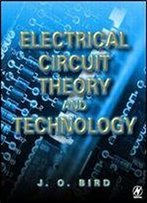 Electrical Circuit Theory And Technology, Second Edition