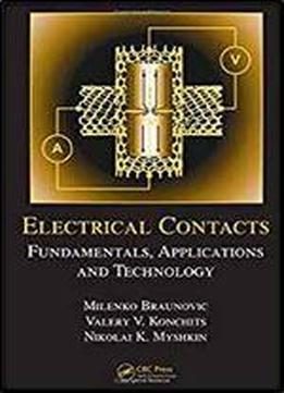 Electrical Contacts: Fundamentals, Applications And Technology (electrical And Computer Engineering)