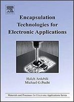 Encapsulation Technologies For Electronic Applications (Materials And Processes For Electronic Applications)