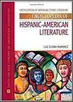 Encyclopedia Of Hispanic-American Literature (Encyclopedia Of American Ethnic Literature)