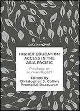 Higher Education Access In The Asia Pacific: Privilege Or Human Right?