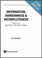 Information, Randomness And Incompleteness: Papers On Algorithmic Information Theory (Series In Automation,)