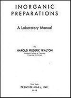Inorganic Preparations. A Laboratory Manual
