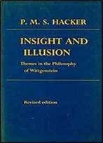 Insight And Illusion: Themes In The Philosophy Of Wittgenstein