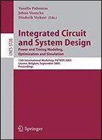 Integrated Circuit And System Design. Power And Timing Modeling, Optimization And Simulation: 15th International Workshop, Patmos 2005, Leuven, ... (Lecture Notes In Computer Science)