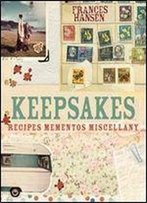 Keepsakes: Recipes, Mementos And Miscellany