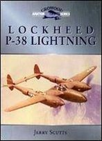 Lockheed P-38 Lightning (Crowood Aviation Series)