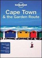 Lonely Planet Cape Town & The Garden Route (Travel Guide), 8th Edition