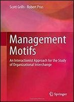 Management Motifs: An Interactionist Approach For The Study Of Organizational Interchange