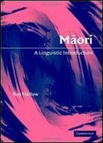 Maori: A Linguistic Introduction (Linguistic Introductions)