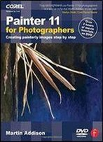 Martin Addison - Painter 11 For Photographers: Creating Painterly Images Step By Step