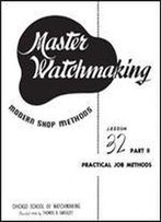 Master Watchmaking Lesson 32 Part Ii