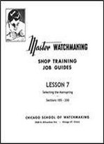 Master Watchmaking Lesson 7