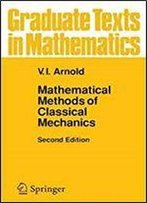 Mathematical Methods Of Classical Mechanics (Graduate Texts In Mathematics, Vol. 60)