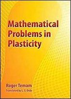 Mathematical Problems In Plasticity (Modern Applied Mathematics)