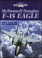 Mcdonnell Douglas F-15 Eagle (Crowood Aviation Series)