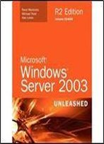 Microsoft Windows Server 2003: Unleashed By Rand Morimoto