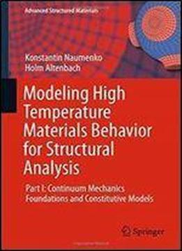 Modeling High Temperature Materials Behavior For Structural Analysis: Part I