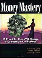 Money Mastery: How To Control Spending, Eliminate Your Debt, And Maximize Your Savings