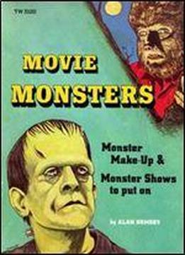 Movie Monsters: Monster Make-up And Monster Shows To Put On