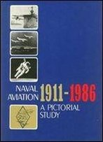Naval Aviation 1911-1986: A Pictorial Study