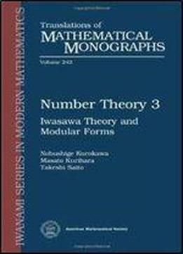 Number Theory 3: Iwasawa Theory And Modular Forms