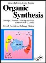 Organic Synthesis: Concepts, Methods, Starting Materials. With A Foreword By E. J. Core