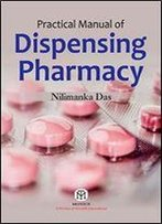 Practical Manual Of Dispensing Pharmacy