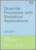 Quantile Processes With Statistical Applications (Cbms-Nsf Regional Conference Series In Applied Mathematics)