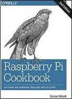 Raspberry Pi Cookbook: Software And Hardware Problems And Solutions, 2nd Edition