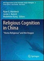 Religious Cognition In China: 'Homo Religiosus' And The Dragon