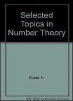 Selected Topics In Number Theory