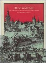 Siege Warfare Volume I: The Fortress In The Early Modern World 1494-1660