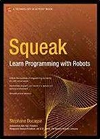 Squeak: Learn Programming With Robots (Technology In Action)
