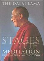 Stages Of Meditation: Training The Mind For Wisdom