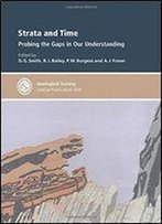 Strata And Time: Probing The Gaps In Our Understanding