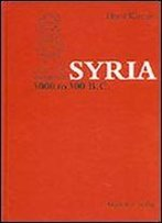 Syria 3000 To 300 B.C.: A Handbook Of Political History